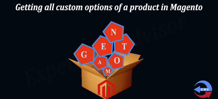 Getting all custom options of a product in Magento | Expertwebadvisor